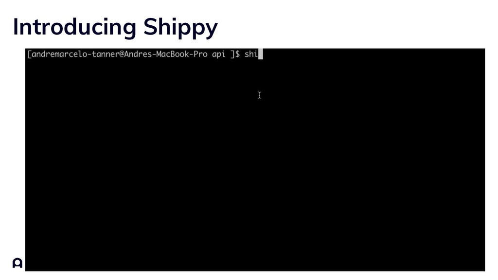 Introducing Shippy