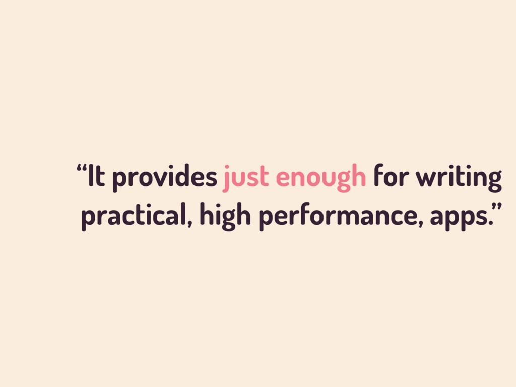 """It provides just enough for writing practical,..."
