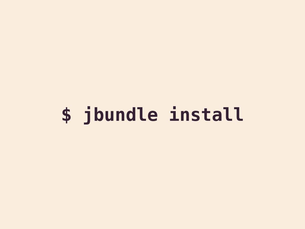 $ jbundle install