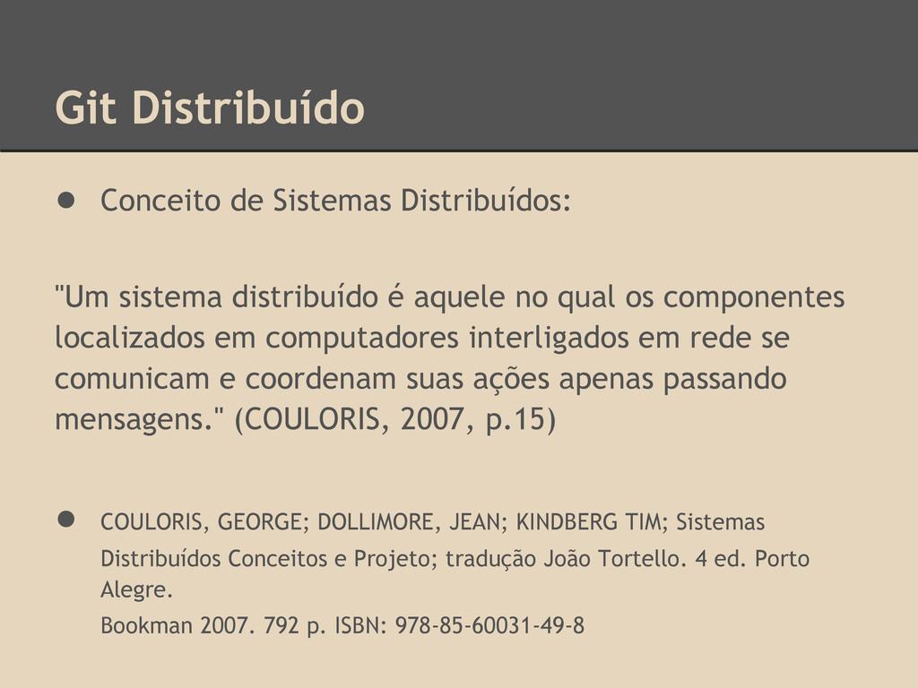 Git Distribuído ● Conceito de Sistemas Distribu...