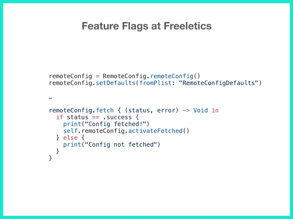Feature Flags at Freeletics remoteConfig = Remo...