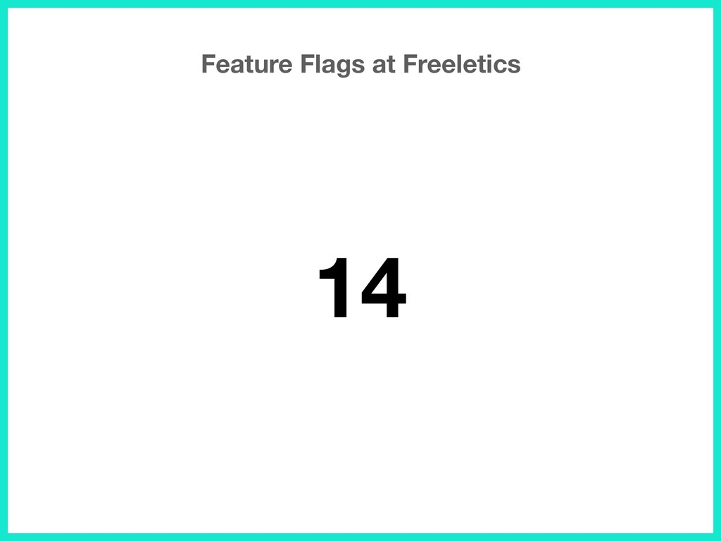 Feature Flags at Freeletics 14