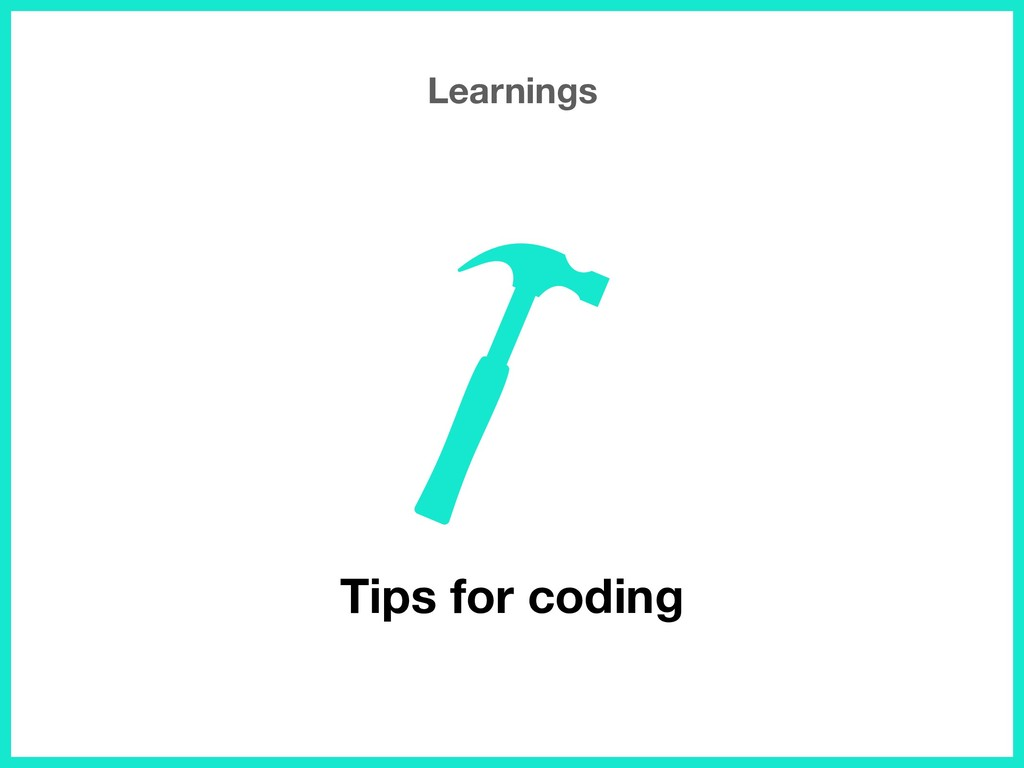 Learnings Tips for coding