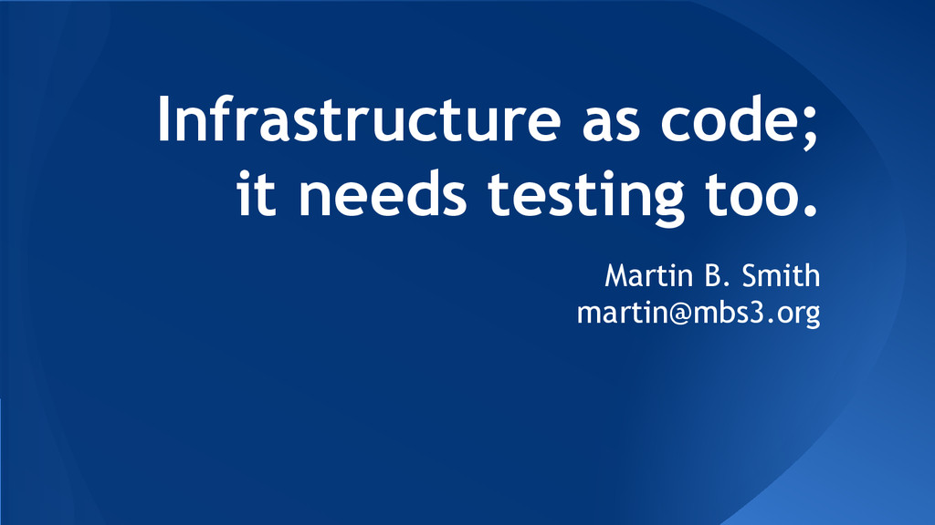 Infrastructure as code; it needs testing too. M...