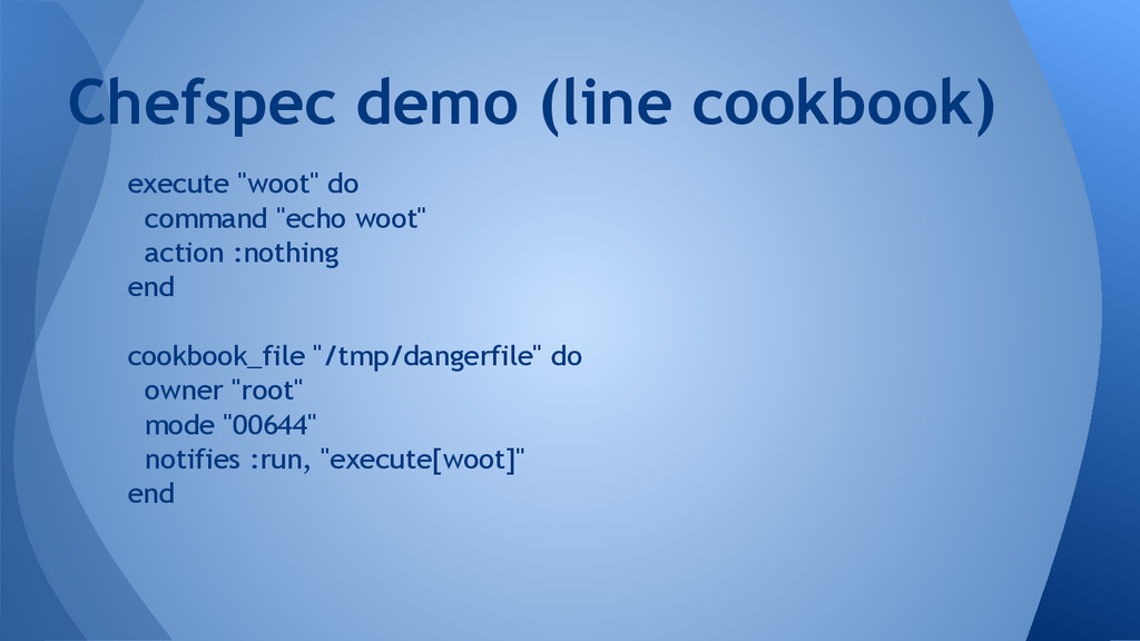 """execute """"woot"""" do command """"echo woot"""" action :n..."""