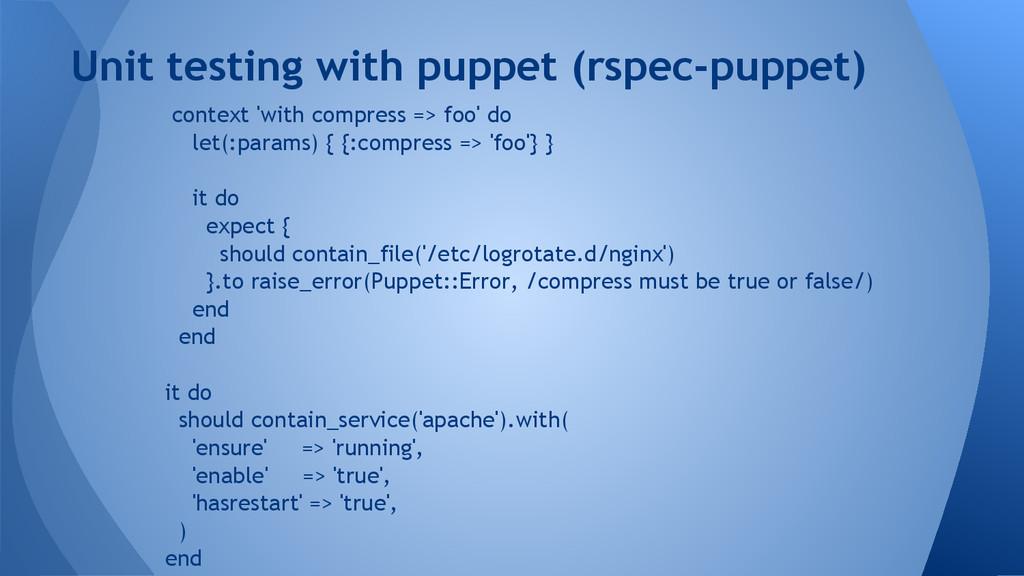 context 'with compress => foo' do let(:params) ...
