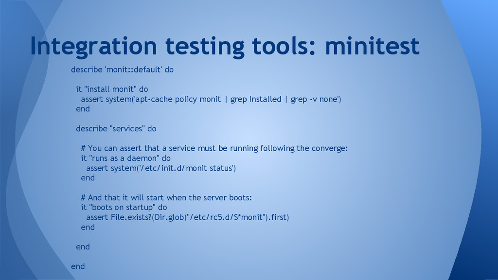 "describe 'monit::default' do it ""install monit""..."