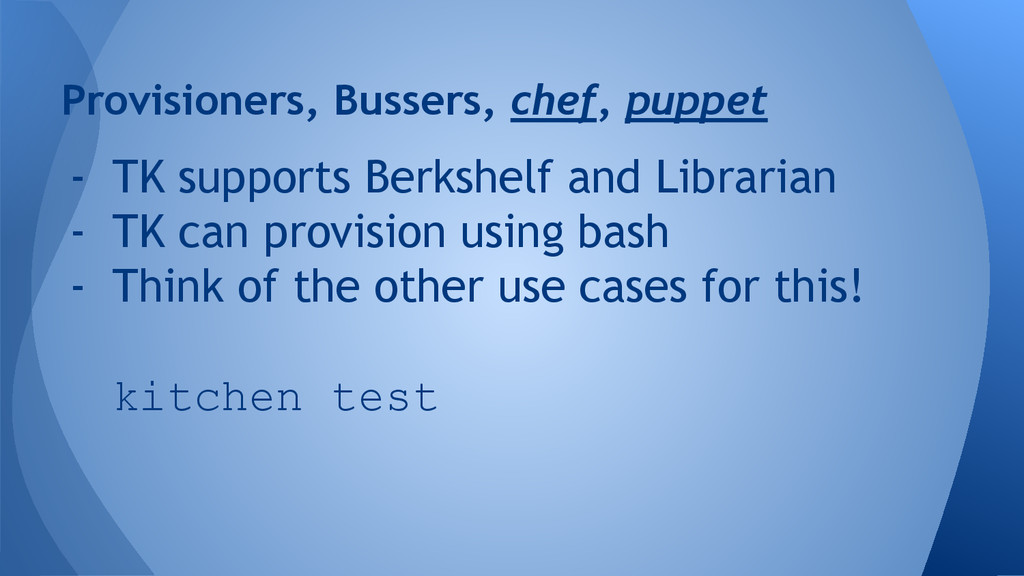 Provisioners, Bussers, chef, puppet - TK suppor...