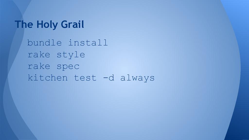 The Holy Grail bundle install rake style rake s...