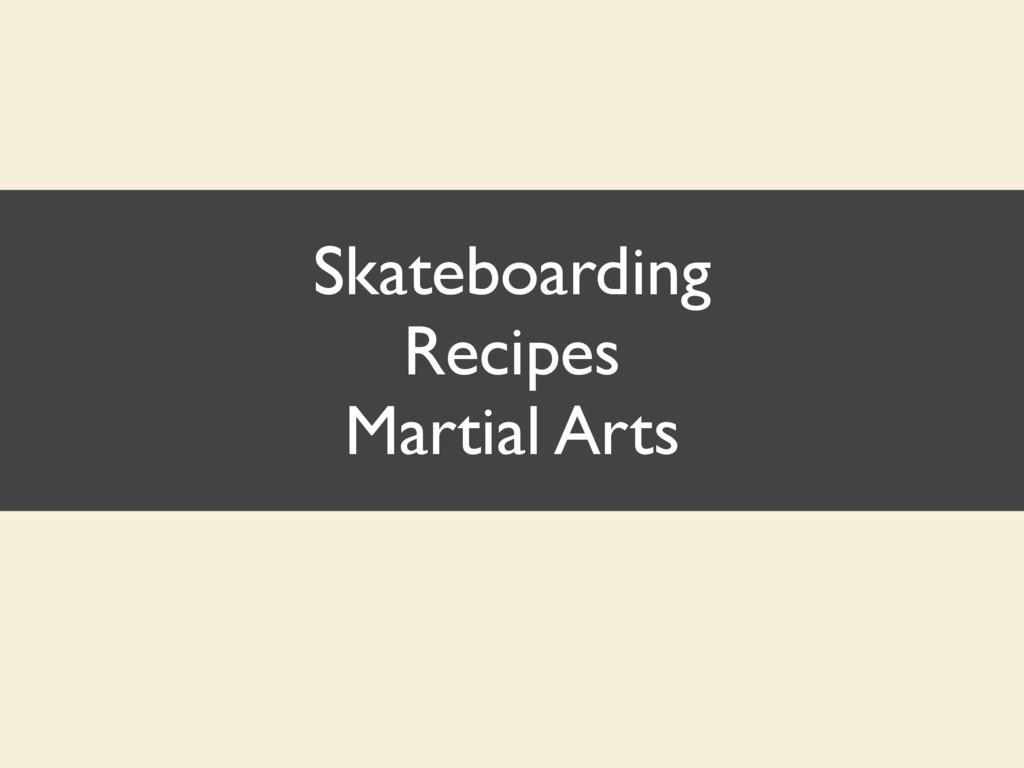 Skateboarding Recipes Martial Arts