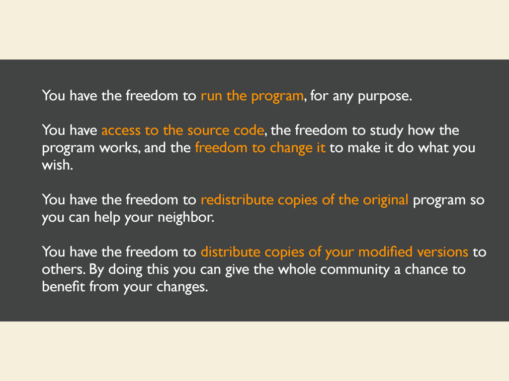 You have the freedom to run the program, for an...