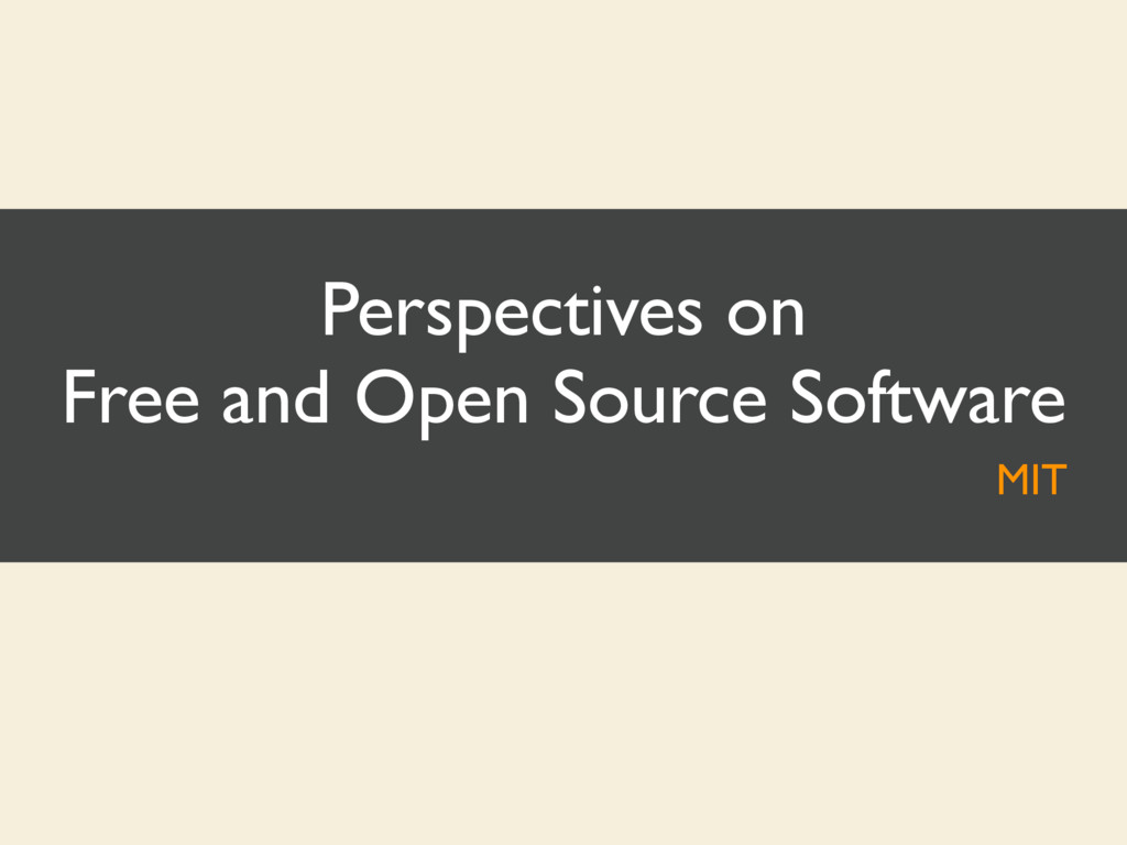Perspectives on Free and Open Source Software M...