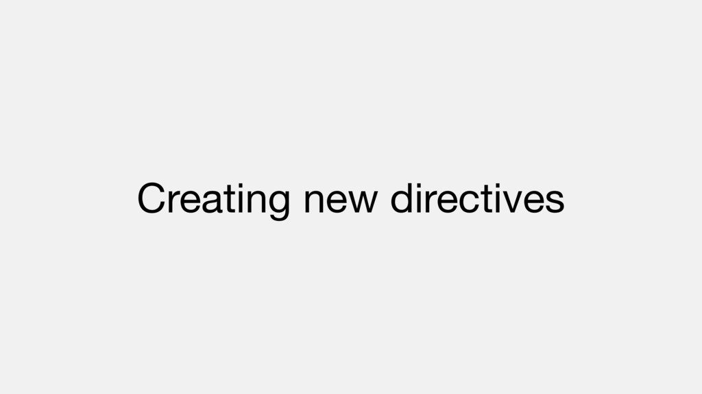 Creating new directives