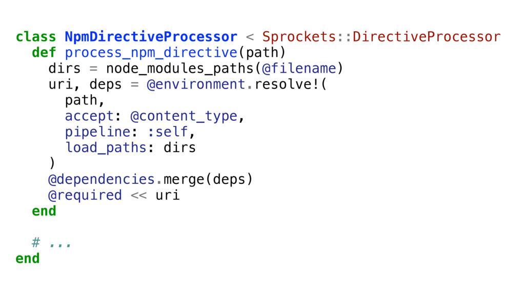 class NpmDirectiveProcessor < Sprockets::Direct...