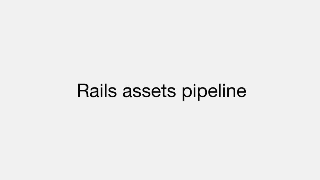Rails assets pipeline