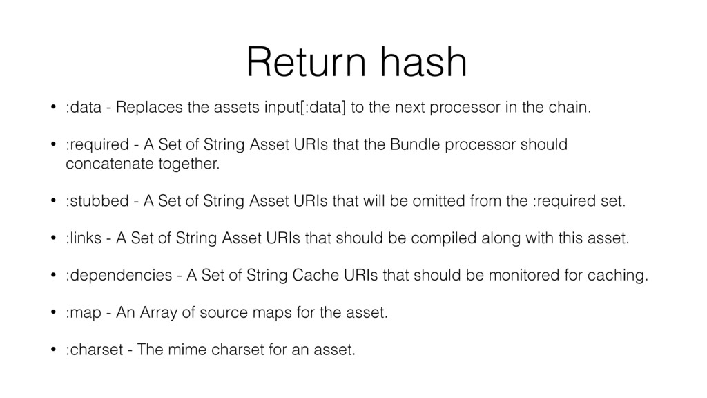 Return hash • :data - Replaces the assets input...