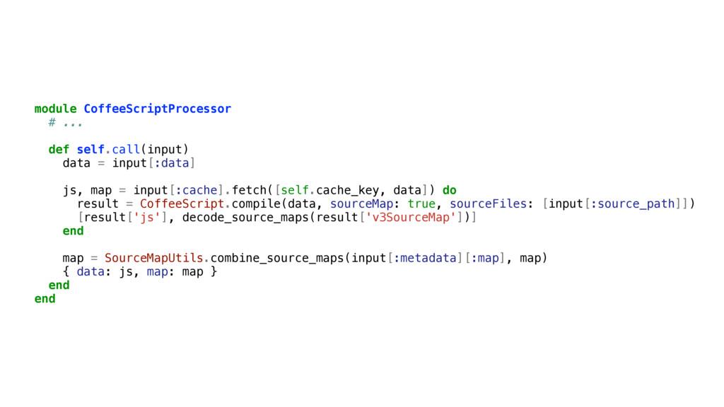 module CoffeeScriptProcessor # ... def self.cal...