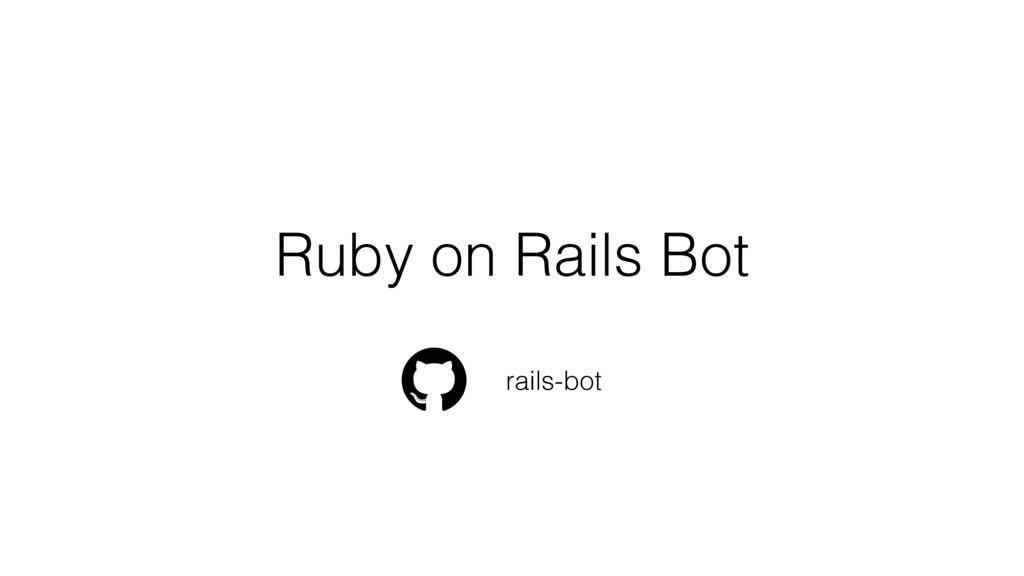 Ruby on Rails Bot rails-bot
