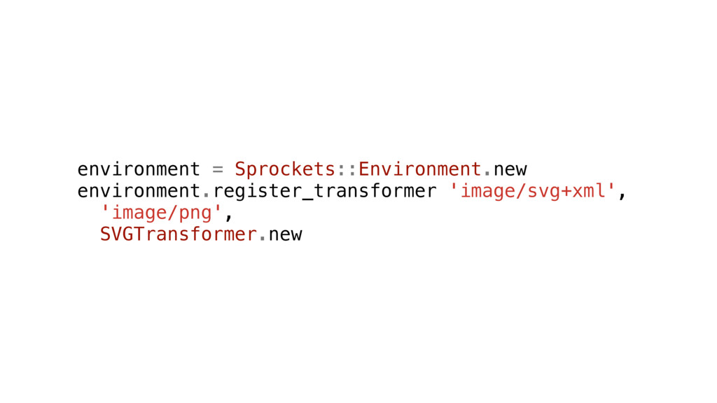 environment = Sprockets::Environment.new enviro...