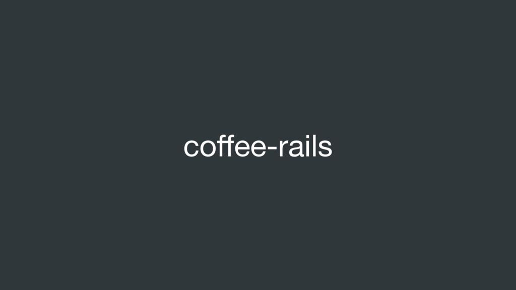 coffee-rails