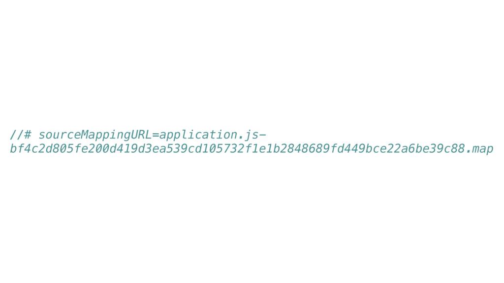 //# sourceMappingURL=application.js- bf4c2d805f...