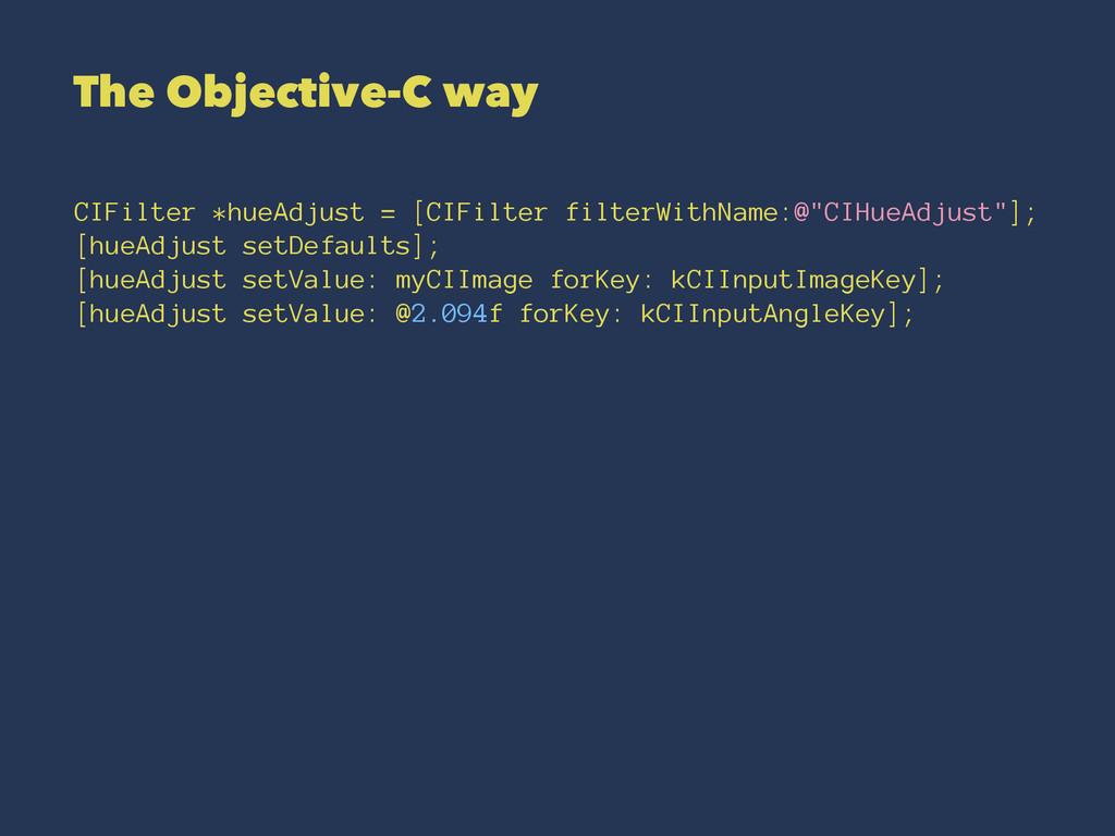 The Objective-C way CIFilter *hueAdjust = [CIFi...