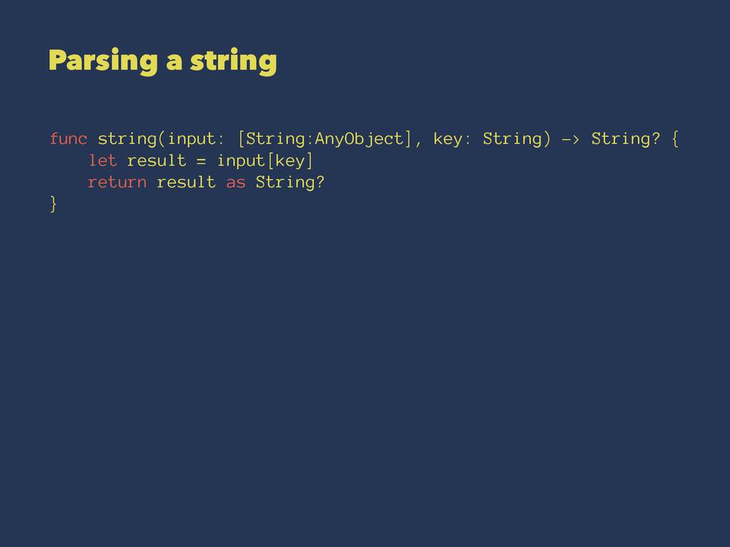 Parsing a string func string(input: [String:Any...