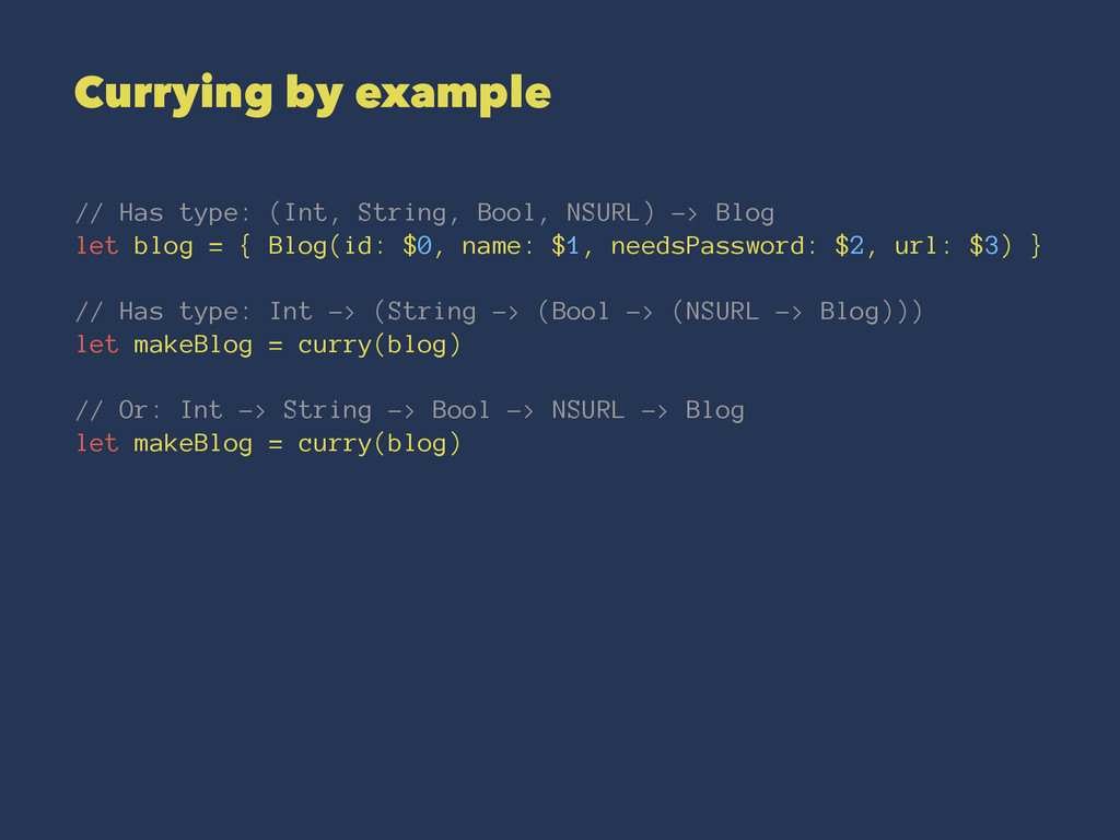 Currying by example // Has type: (Int, String, ...