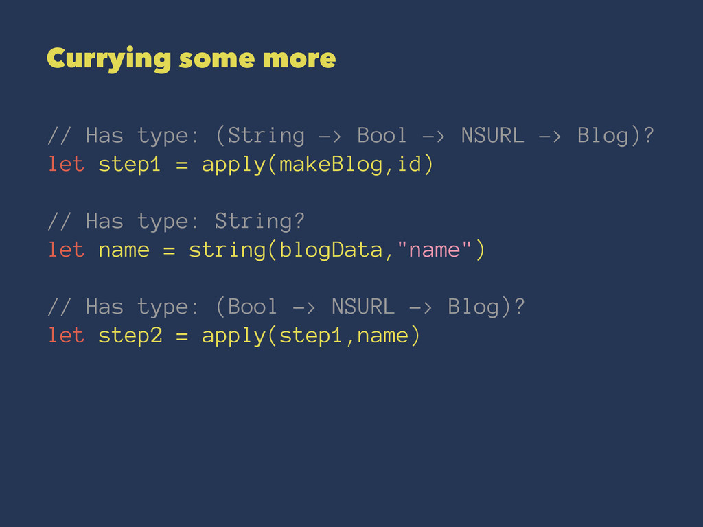 Currying some more // Has type: (String -> Bool...