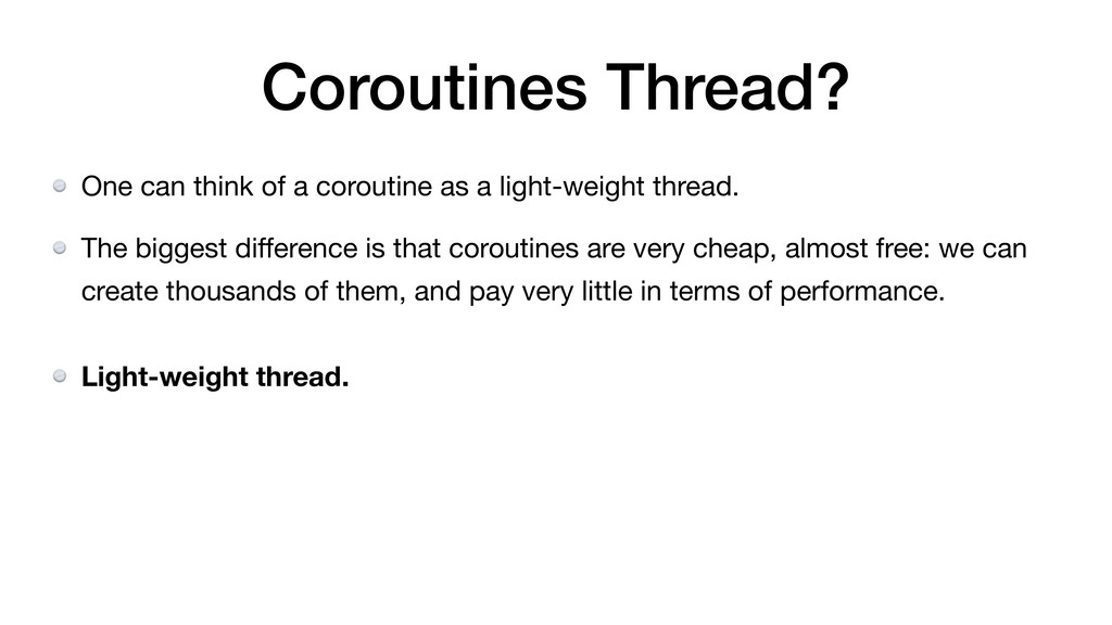 Coroutines Thread? One can think of a coroutine...
