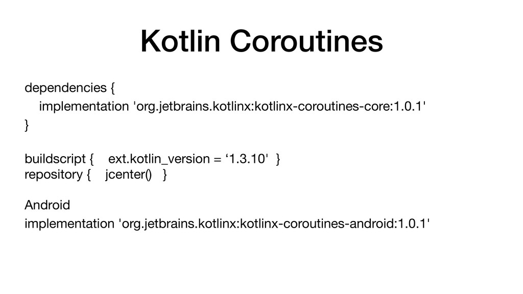 Kotlin Coroutines dependencies {  implementatio...
