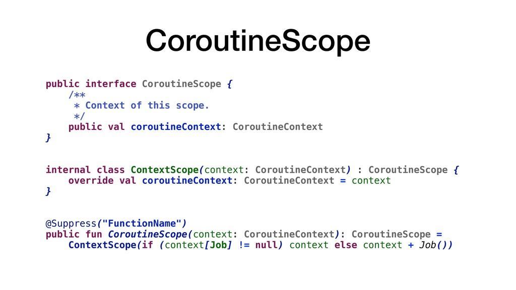 CoroutineScope public interface CoroutineScope ...