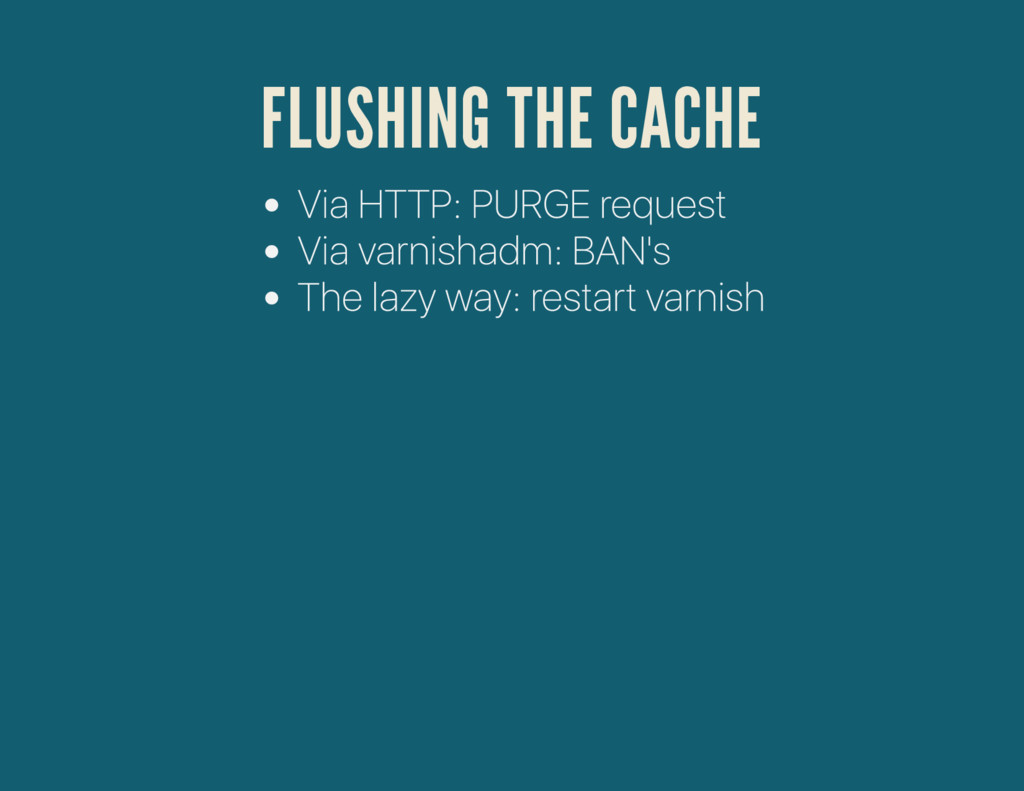 FLUSHING THE CACHE