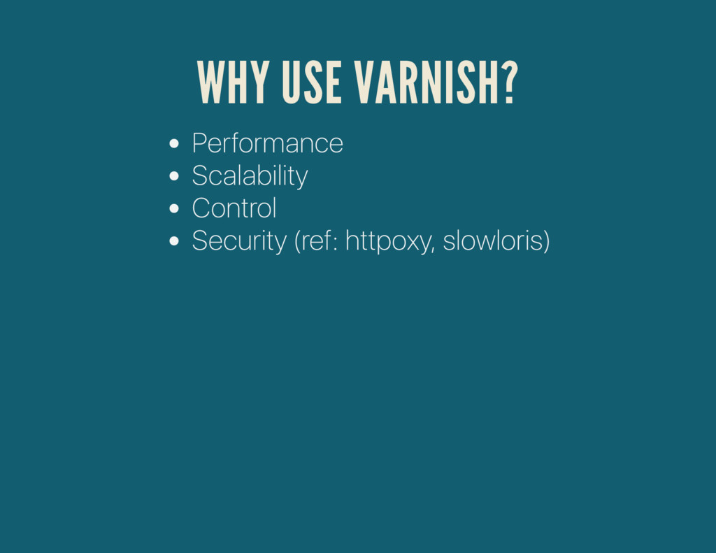 WHY USE VARNISH?