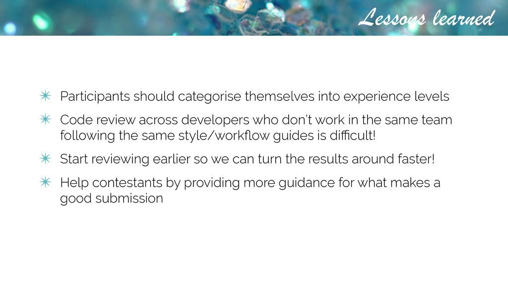 Lessons learned ✴ Participants should categoris...