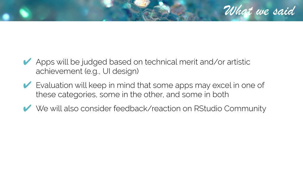 What we said ✔ Apps will be judged based on tec...