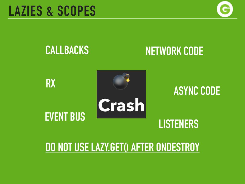Crash DO NOT USE LAZY.GET() AFTER ONDESTROY CA...