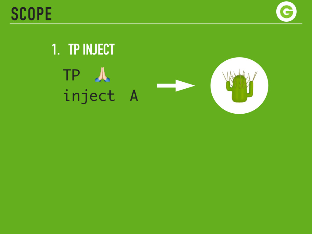 SCOPE 1. TP INJECT TP # inject A