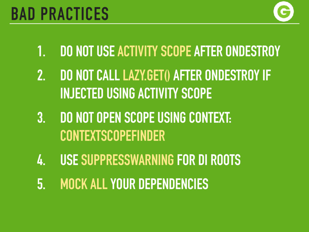 BAD PRACTICES 1. DO NOT USE ACTIVITY SCOPE AFTE...