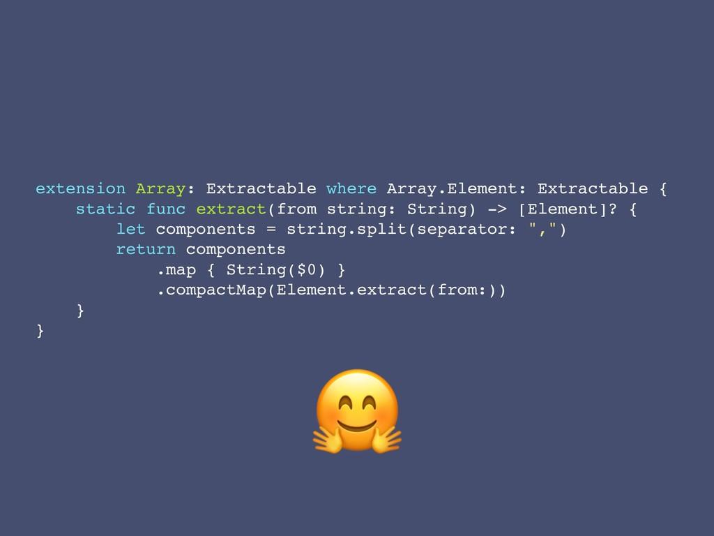 extension Array: Extractable where Array.Elemen...