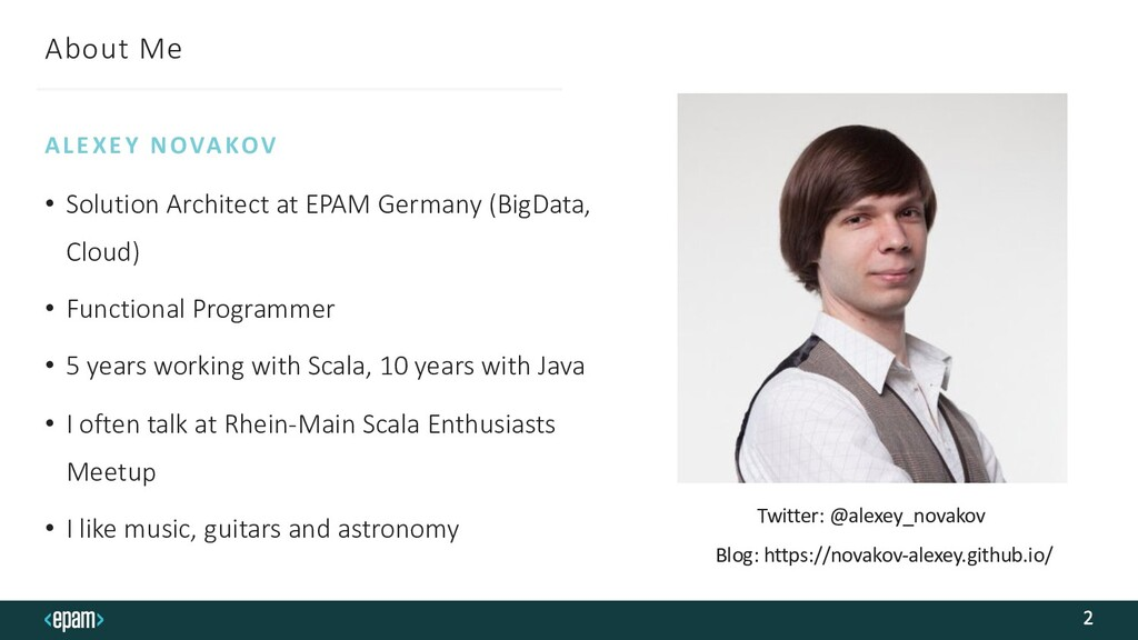 About Me • Solution Architect at EPAM Germany (...