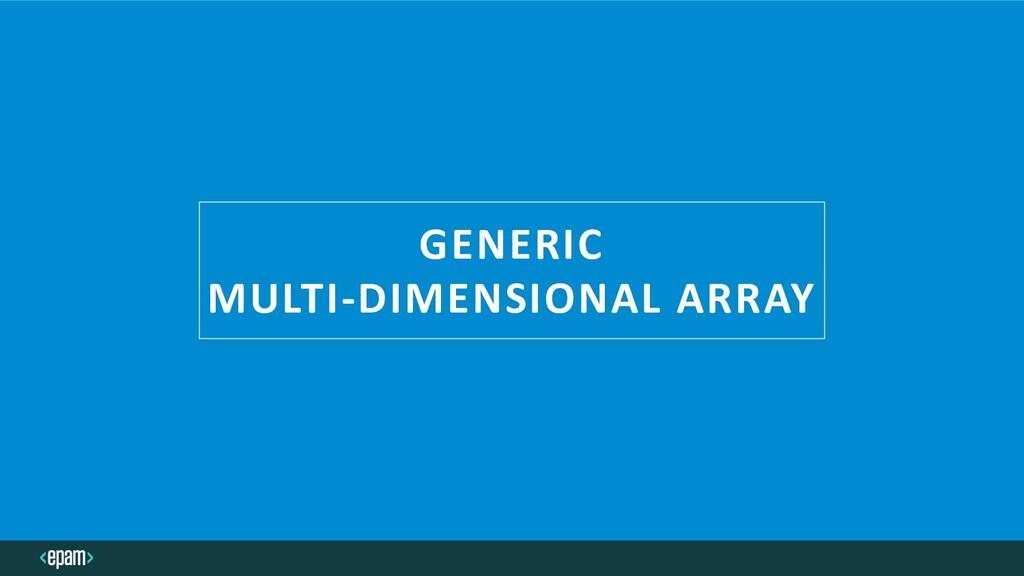 GENERIC MULTI-DIMENSIONAL ARRAY