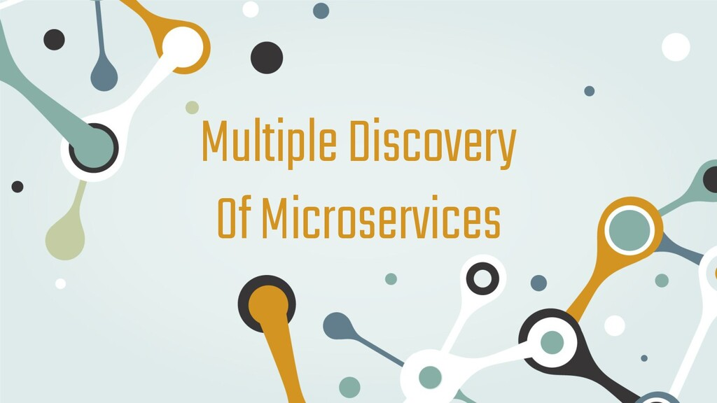 Multiple Discovery Of Microservices