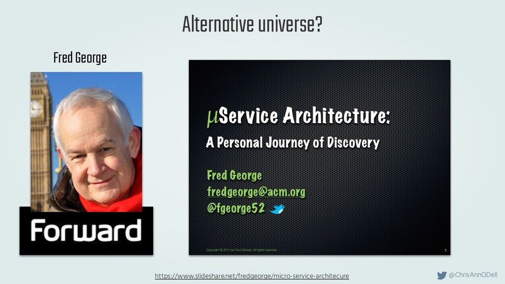 @ChrisAnnODell Alternative universe? Fred Georg...