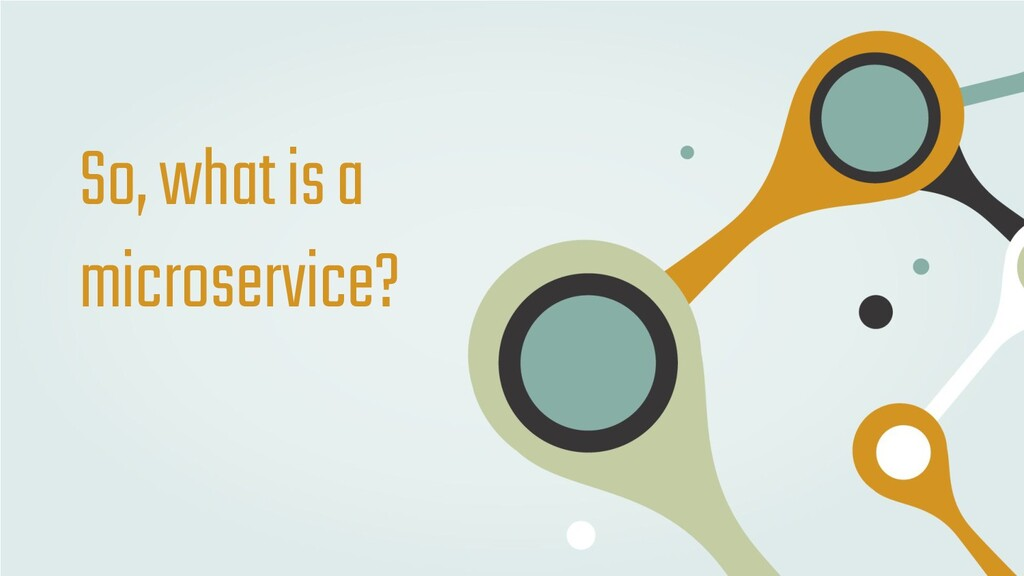 So, what is a microservice?