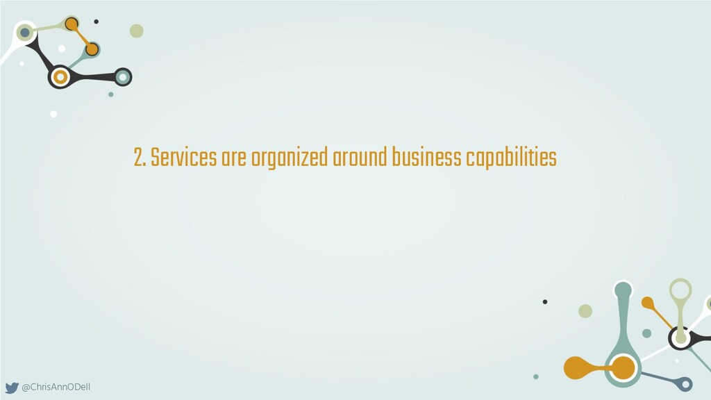 @ChrisAnnODell 2. Services are organized around...