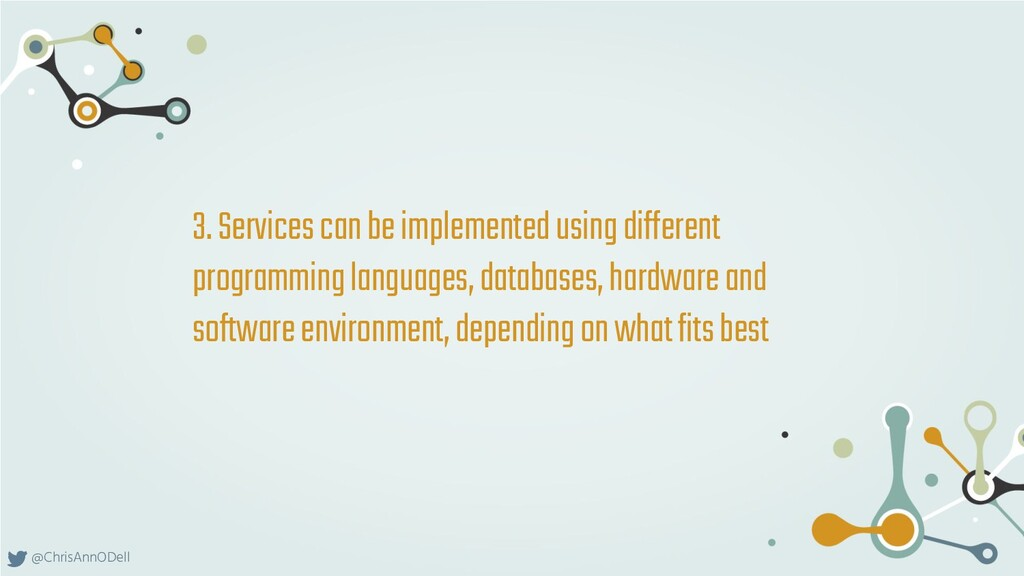@ChrisAnnODell 3. Services can be implemented u...
