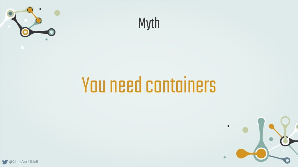 @ChrisAnnODell You need containers Myth