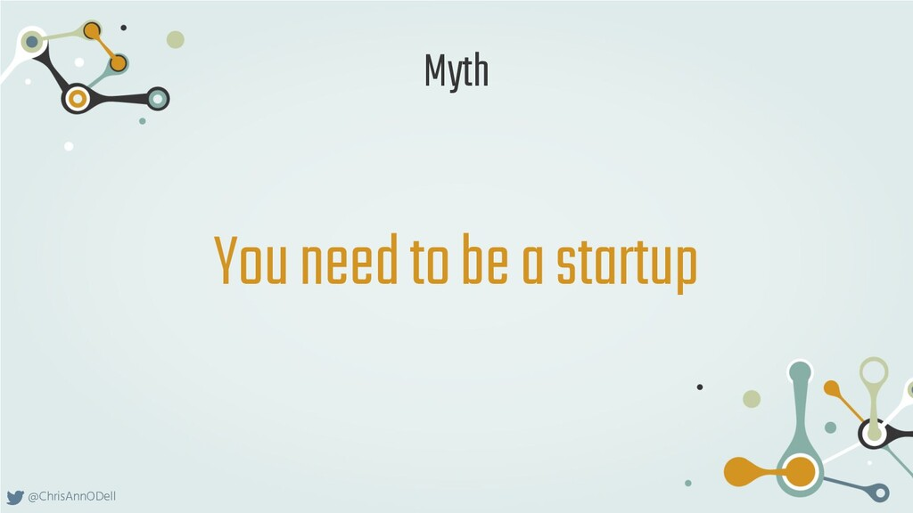 @ChrisAnnODell You need to be a startup Myth