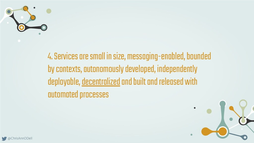 @ChrisAnnODell 4. Services are small in size, m...